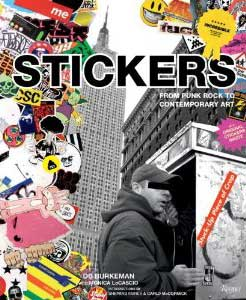 Stickers: Stuck-Up Piece of Crap: From Punk Rock to Contemporary Art